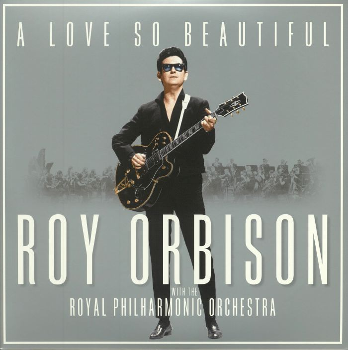 ORBISON, Roy with ROYAL PHILHARMONIC ORCHESTRA - A Love So Beautiful