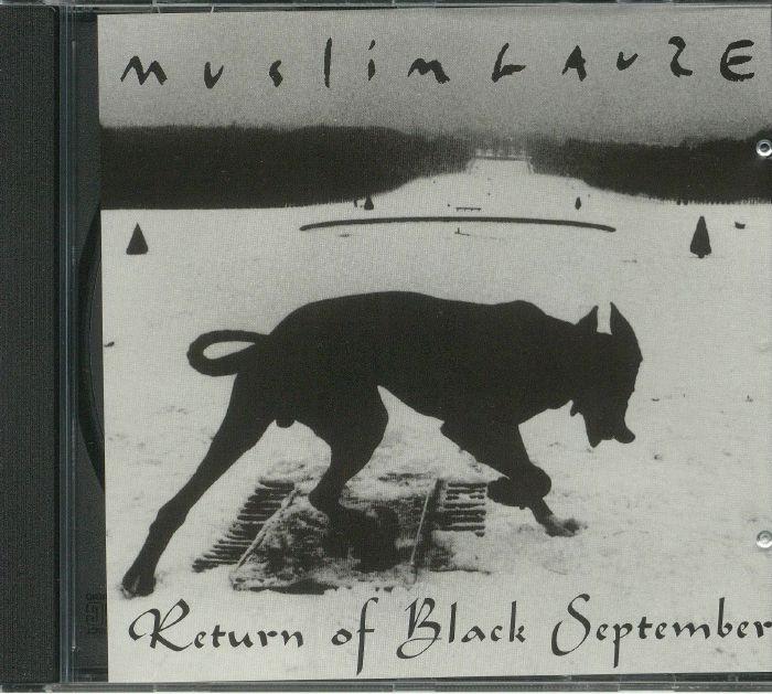 MUSLIMGAUZE - Return Of Black September