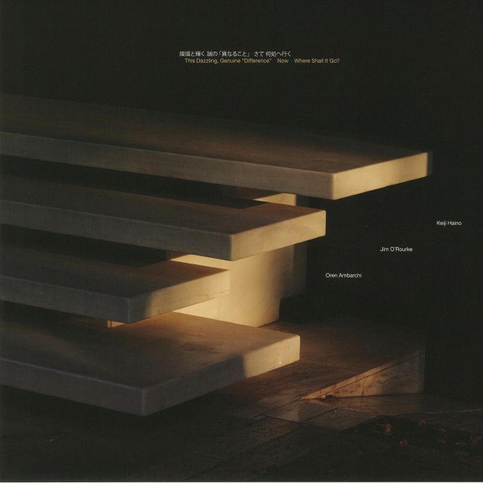 HAINO, Keiji/JIM O'ROURKE/OREN AMBARCHI - This Dazzling Genuine Difference Now Where Shall It Go?