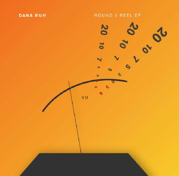 RUH, Dana - Round 2 Reel EP