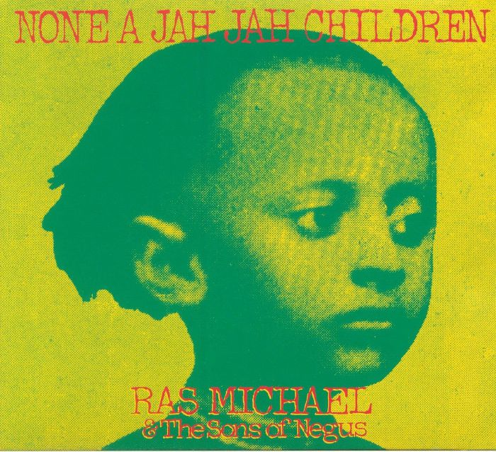 RAS MICHAEL & THE SONS OF NEGUS - None A Jah Jah Children (remastered)