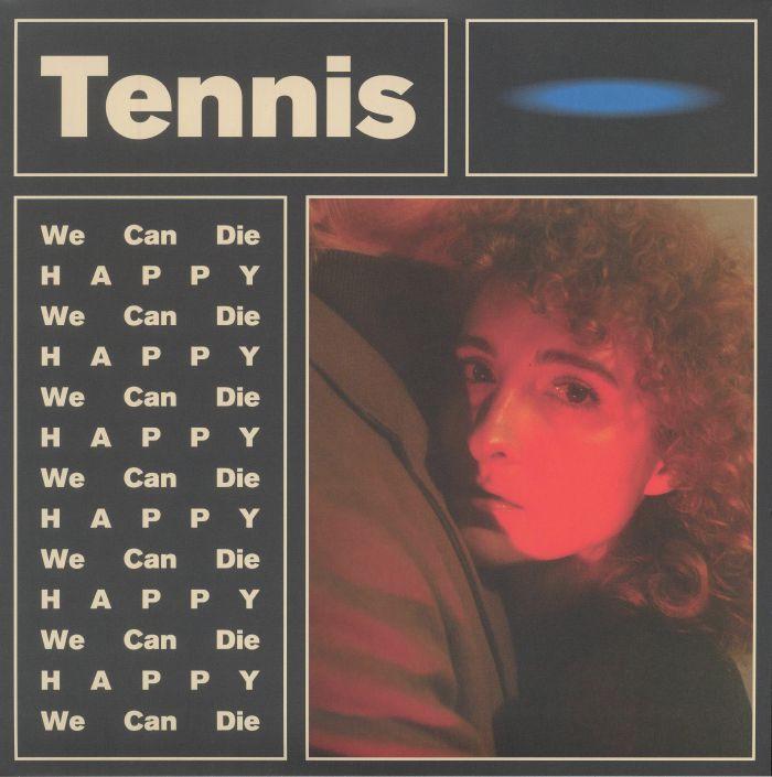 TENNIS - We Can Die Happy