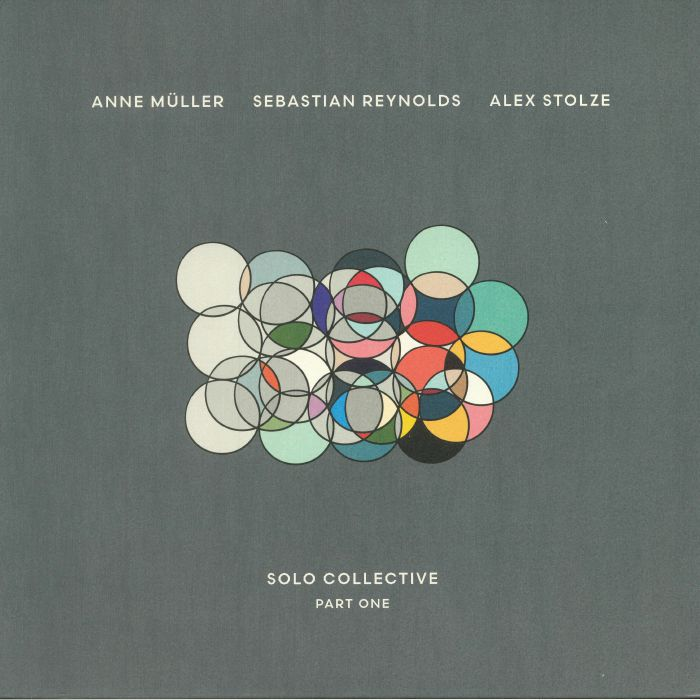 MULLER, Anne/SEBASTIAN REYNOLDS/ALEX STOLZE - Solo Collective: Part One