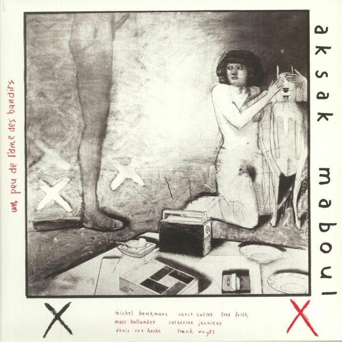 AKSAK MABOUL - Un Peu De L'Ame Des Bandits (reissue)