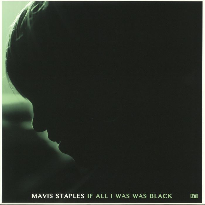 STAPLES, Mavis - If All I Was Was Black