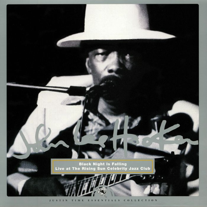 HOOKER, John Lee - Black Night Is Falling: Live At The Rising Sun Celebrity Jazz Club
