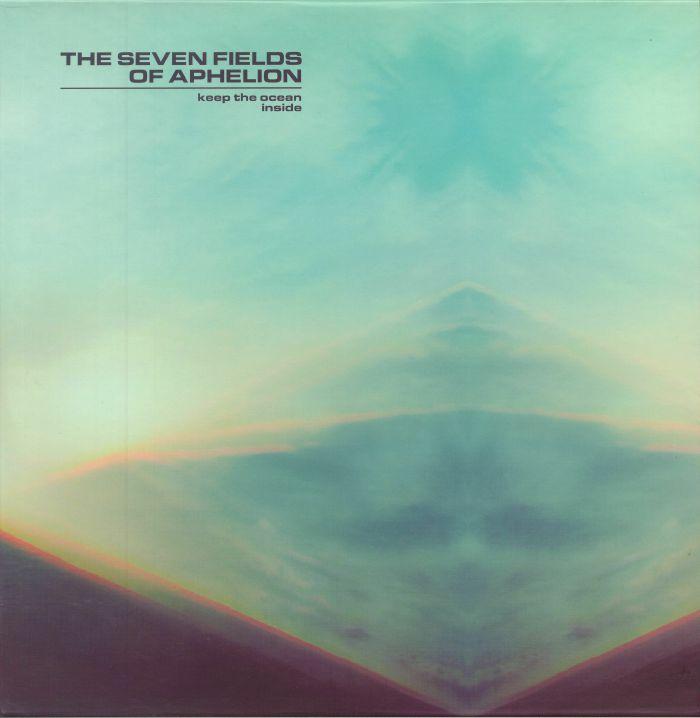SEVEN FIELDS OF APHELION, The - Keep The Ocean Inside