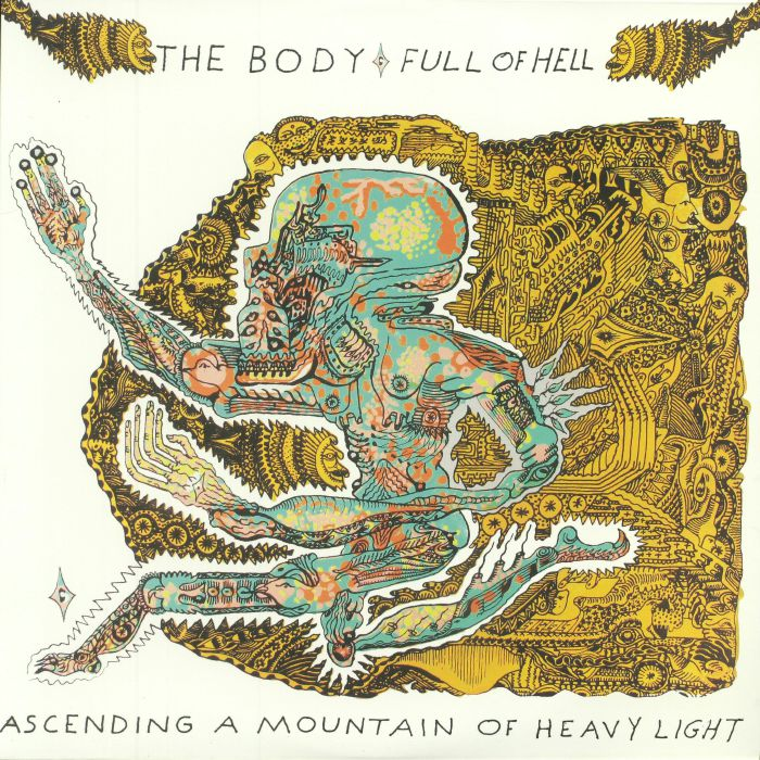 BODY, The/FULL OF HELL - Ascending A Mountain Of Heavy Light