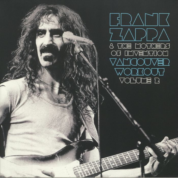 ZAPPA, Frank/THE MOTHERS OF INVENTION - Vancouver Workout Vol 2