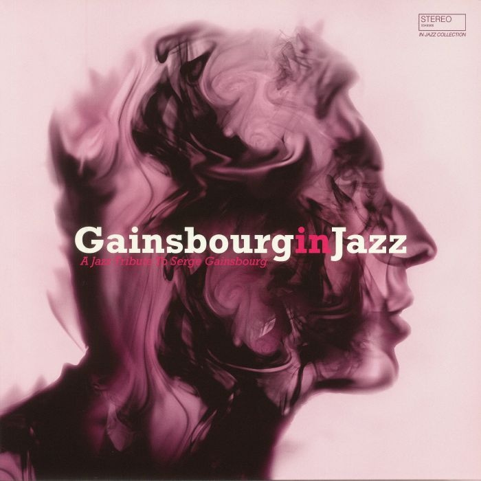 VARIOUS - Gainsbourg In Jazz: A Jazz Tribute To Serge Gainsbourg