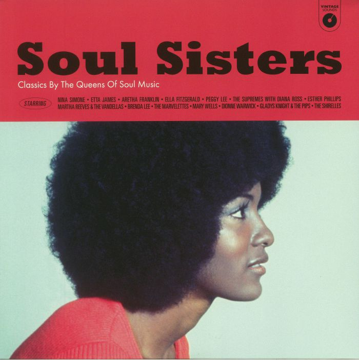 VARIOUS - Soul Sisters: Classics By The Queens Of Soul Music