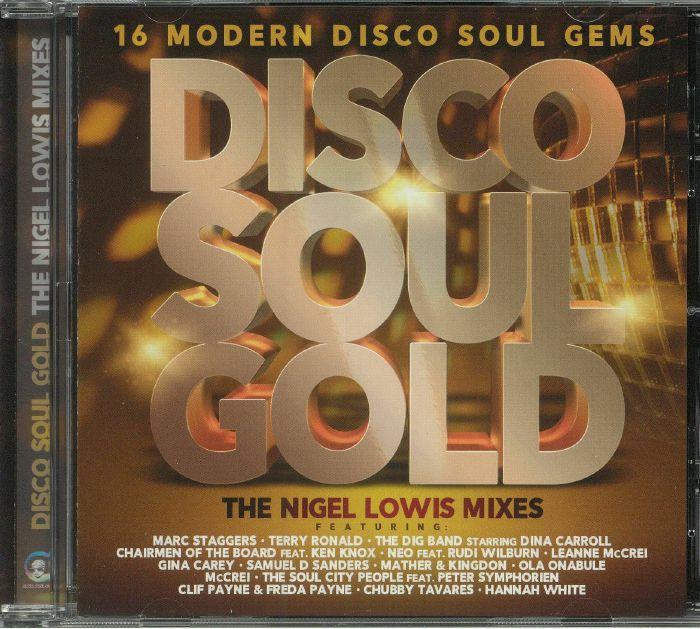 LOWIS, Nigel/VARIOUS - Disco Soul Gold: The Nigel Lowis Mixes