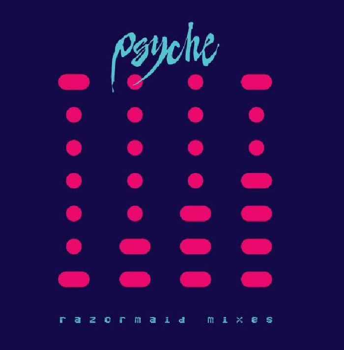 PSYCHE - Razormaid Mixes