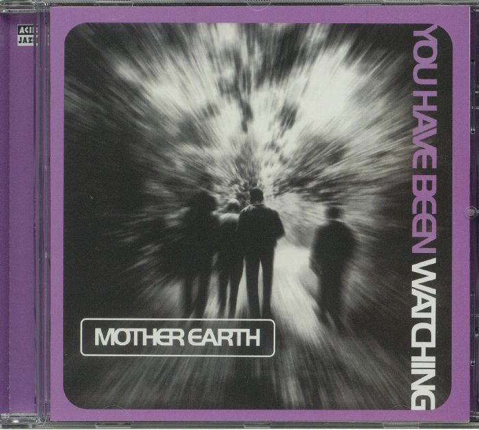 MOTHER EARTH - You Have Been Watching