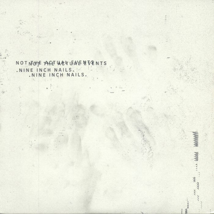 NINE INCH NAILS Not The Actual Events (reissue) vinyl at Juno Records.