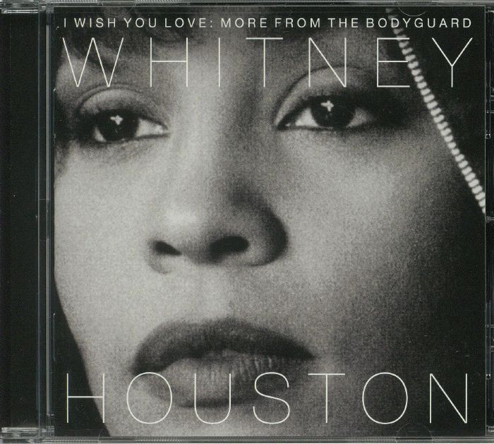 HOUSTON, Whitney - I Wish You Love: More From The Bodyguard: 25th Anniversary Edition