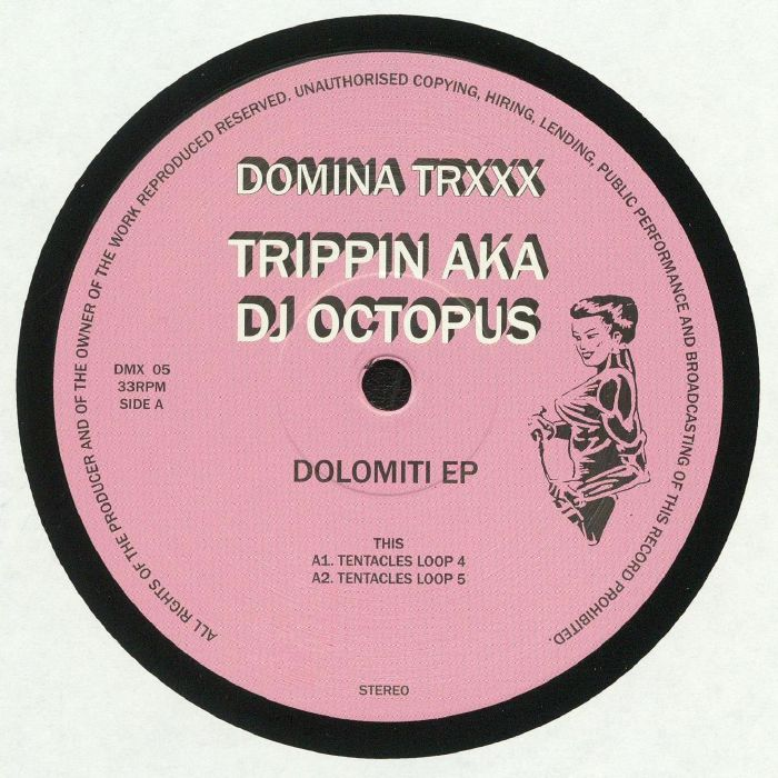 Trippin aka DJ Octopus - Dolomiti EP (Domina Trxxx) *Preorder*