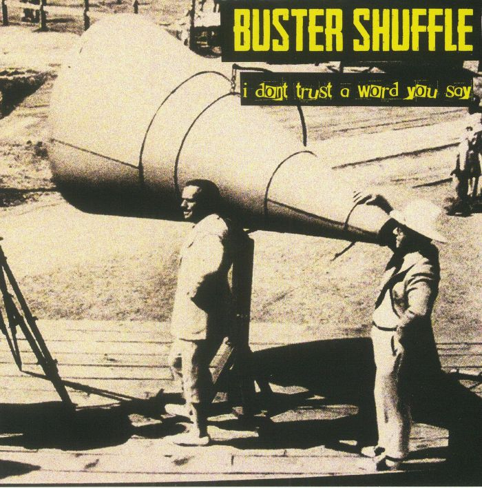 BUSTER SHUFFLE - I Don't Trust A Word You Say