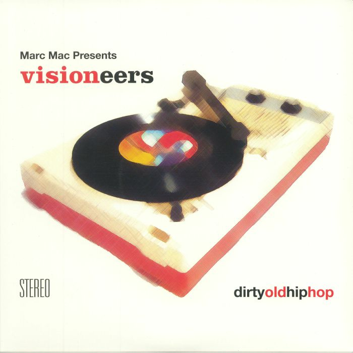 MARC MAC presents VISIONEERS - Dirty Old Hip Hop (reissue)