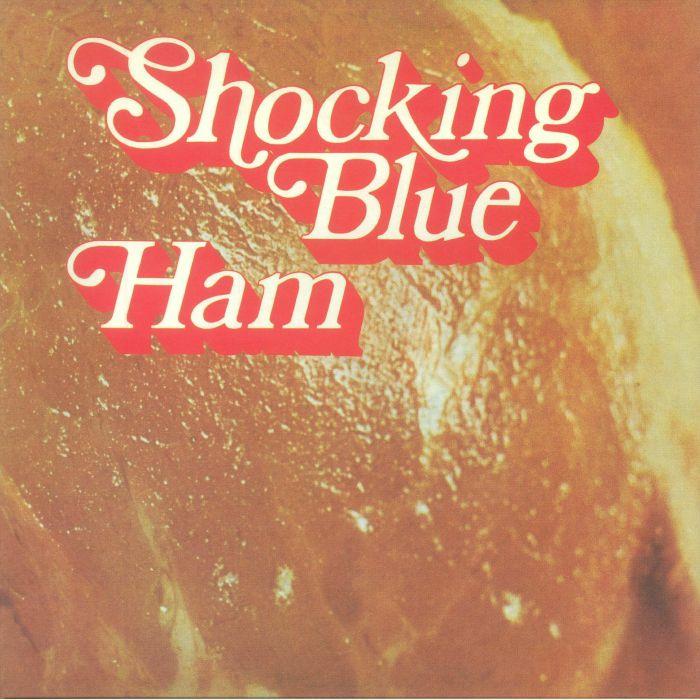 SHOCKING BLUE - Ham (remastered) (reissue)