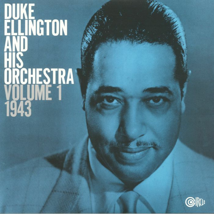 ELLINGTON, Duke & HIS ORCHESTRA - Volume 1: 1943