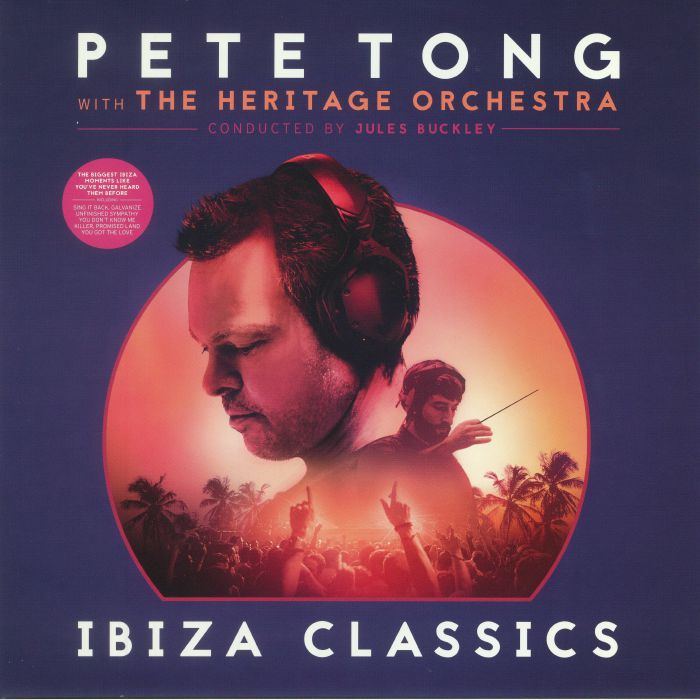 TONG, Pete/JULES BUCKLEY/THE HERITAGE ORCHESTRA - Pete Tong Ibiza Classics