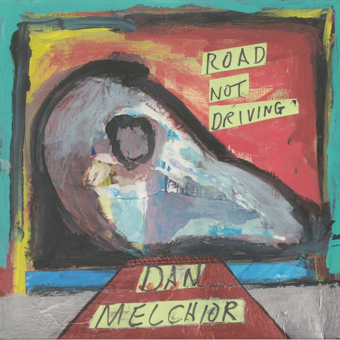 MELCHIOR, Dan - Road Not Driving