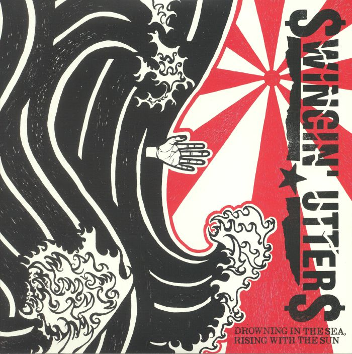 SWINGIN' UTTERS - Drowning In The Sea Rising With The Sun