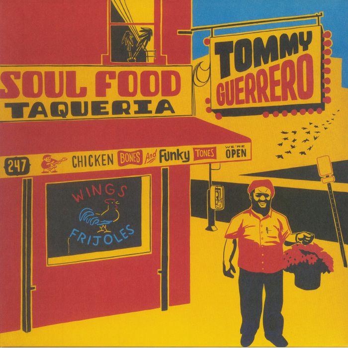 GUERRERO, Tommy - Soul Food Taqueria