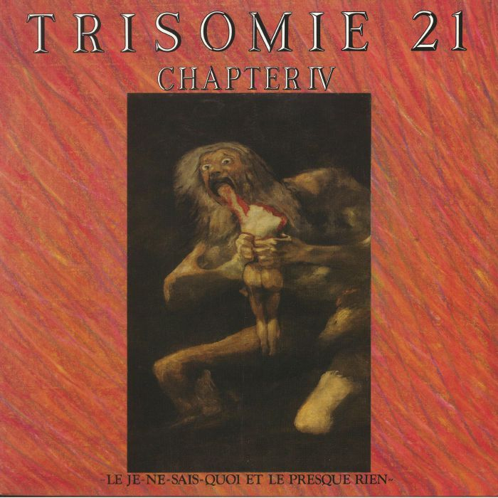 TRISOMIE 21 - Chapter IV (reissue)
