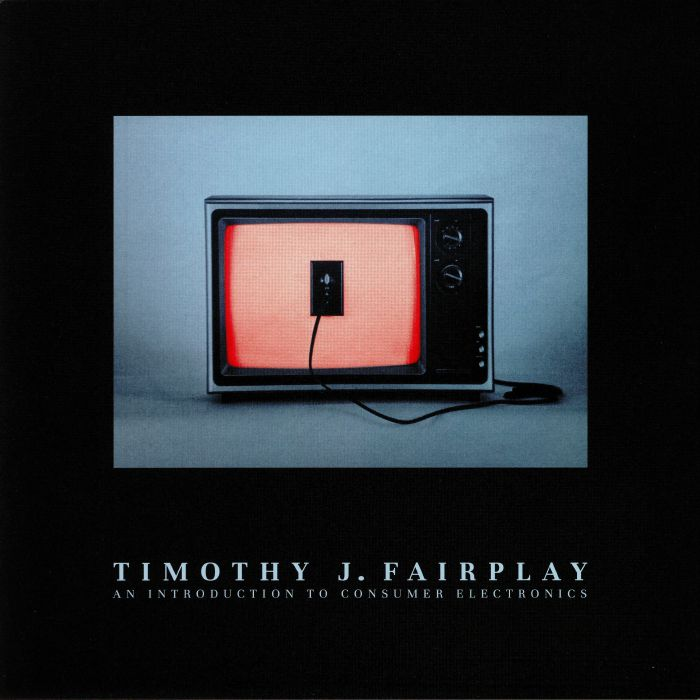 FAIRPLAY, Timothy J - An Introduction To Consumer Electronics