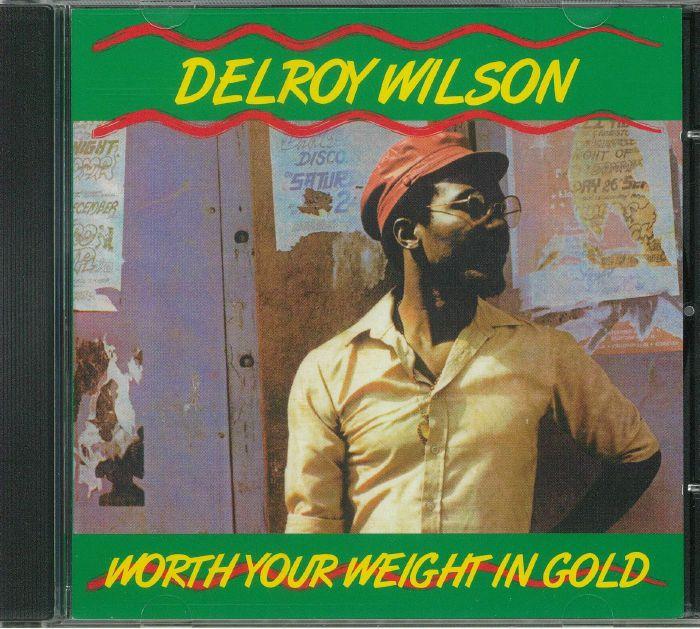 WILSON, Delroy - Worth Your Weight In Gold