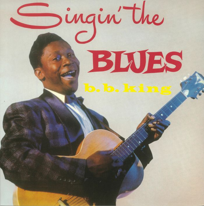 BB KING - Singin' The Blues (reissue)