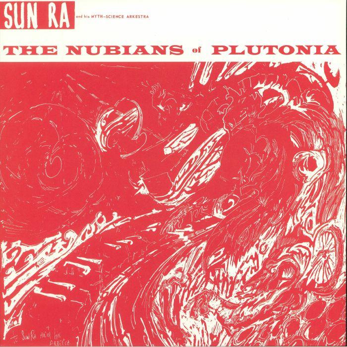 SUN RA & HIS ARKESTRA - The Nubians Of Plutonia (reissue)