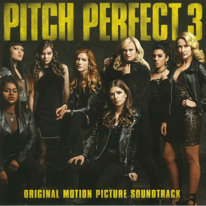 VARIOUS - Pitch Perfect 3 (Soundtrack)