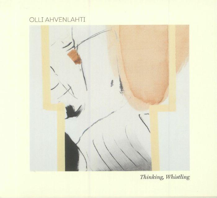 AHVENLAHTI, Olli - Thinking Whistling