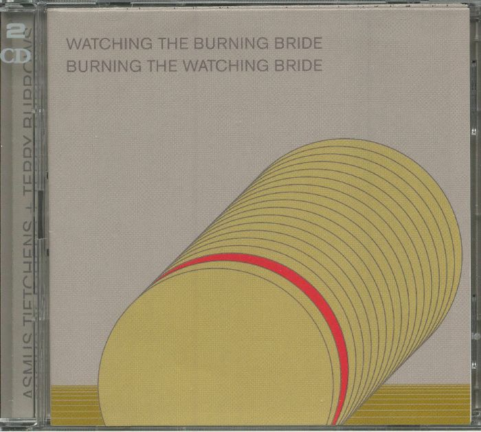 TIETCHENS, Asmus & TERRY BURROWS - Watching The Burning Bride/Burning The Watching Bride