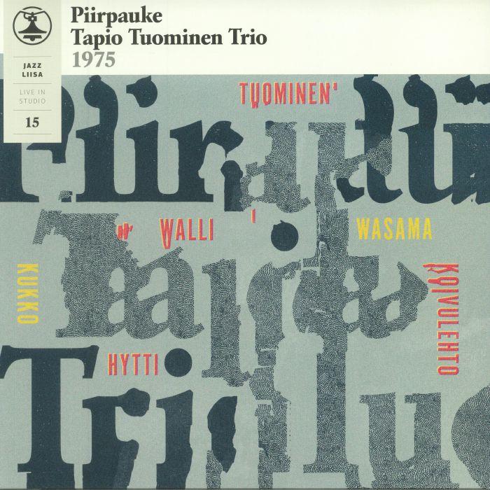 PIIRPAUKE/TAPIO TUOMINEN TRIO - Jazz Liisa 15