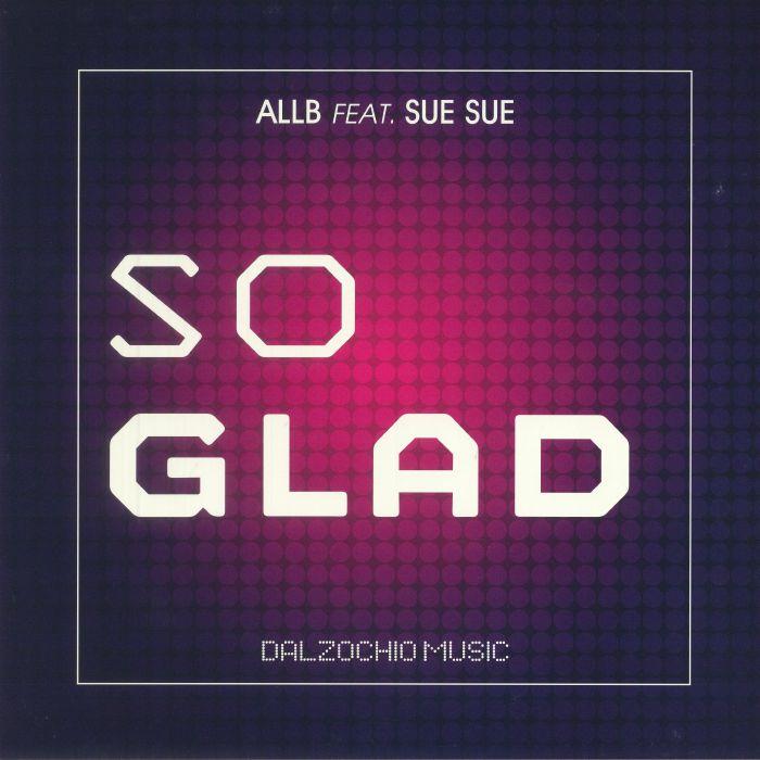 ALLB feat SUE SUE - So Glad
