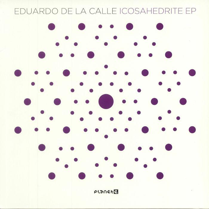 DE LA CALLE, Eduardo - Icosahedrite EP