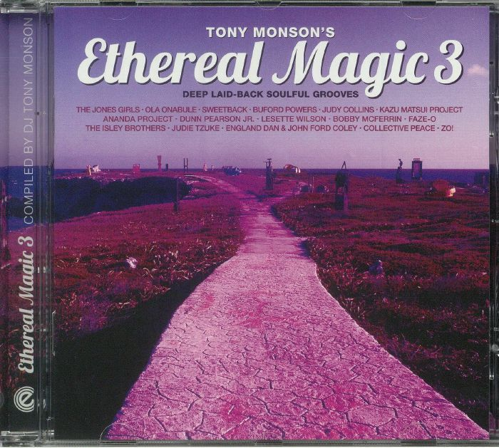 MONSON, Tony/VARIOUS - Ethereal Magic 3 : Deep Laidback Soulful Grooves