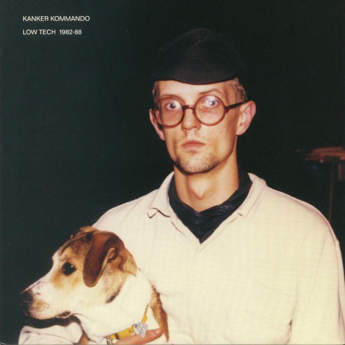 KANKER KOMMANDO - Low Tech 1982-88