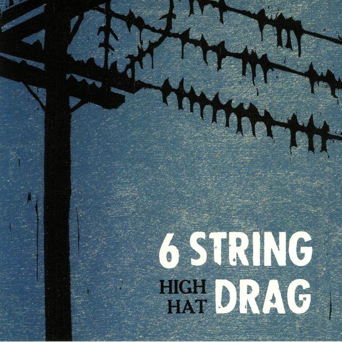 6 STRING DRAG - High Hat: 20th Anniversary Edition (reissue)