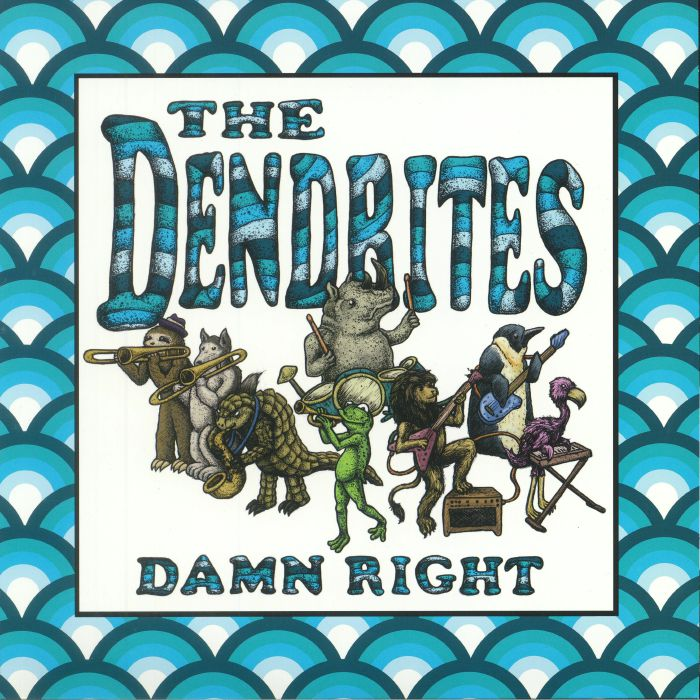 DENDRITES, The - Damn Right
