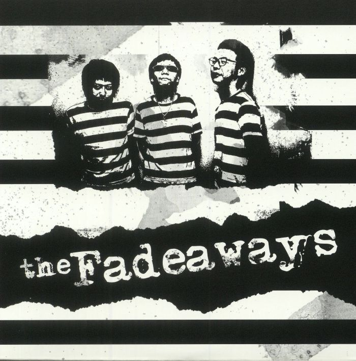 FADEAWAYS, The - Sick & Tired