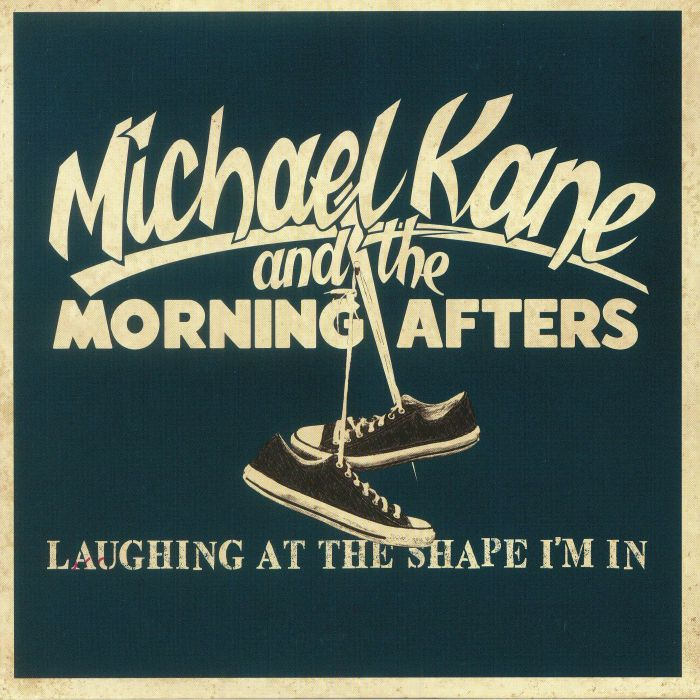 KANE, Michael/THE MORNING AFTERS - Laughing At The Shape I'm In