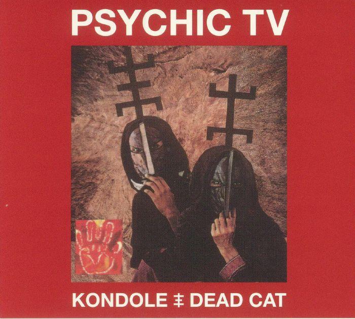 PSYCHIC TV - Kondole/Dead Cat