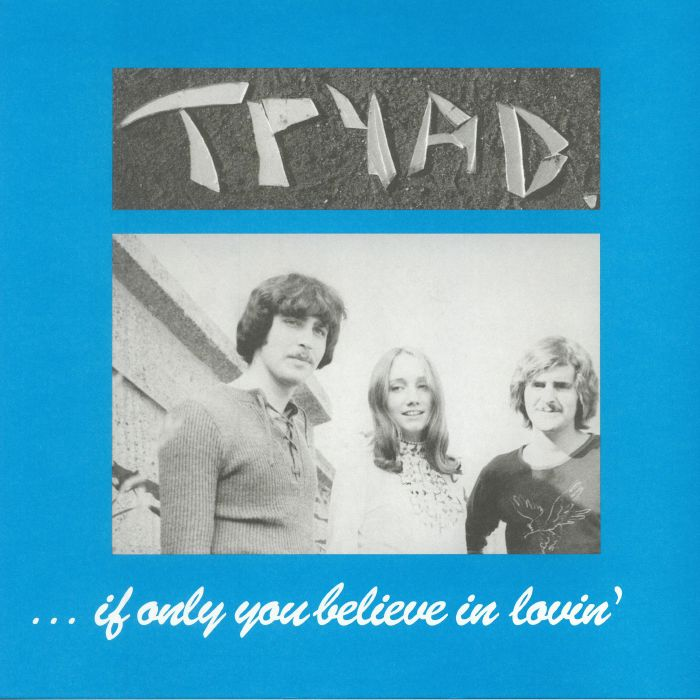 TRYAD - If Only You Believe In Lovin' (reissue)