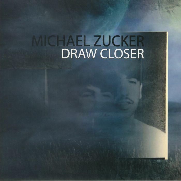 ZUCKER, Michael - Draw Closer