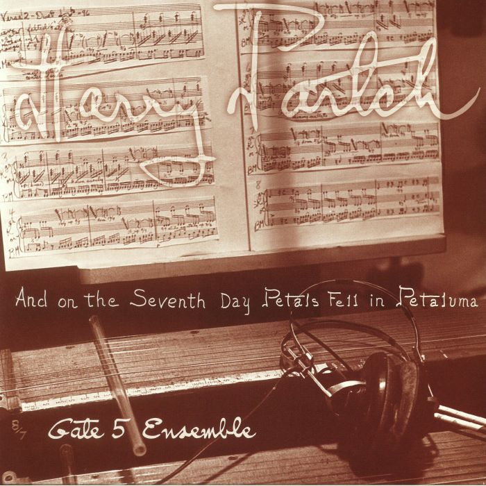 PARTCH, Harry/GATE 5 ENSEMBLE - And On The Seventh Day Petals Fell In Petaluma
